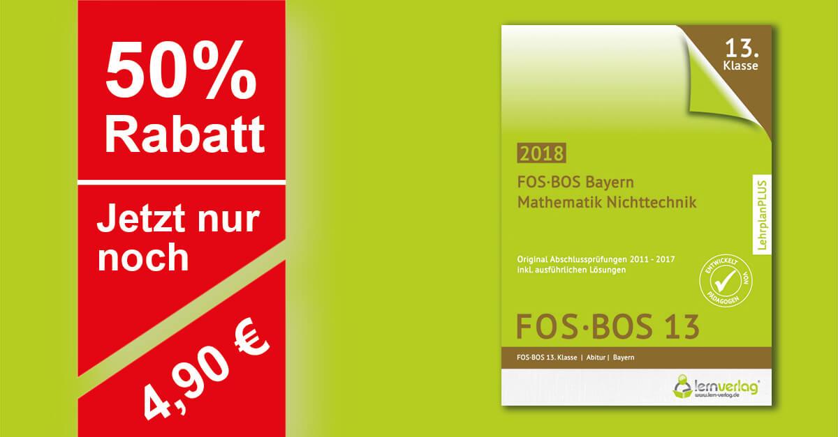 Abiturprüfung Mathematik Nichttechnik FOS/BOS Bayern 13. Klasse 2018