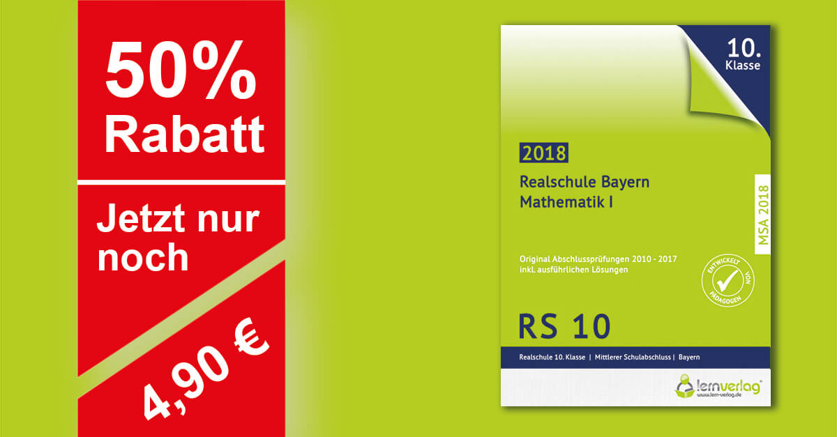 Original Abschlussprüfungen Mathematik WPFG I Realschule Bayern