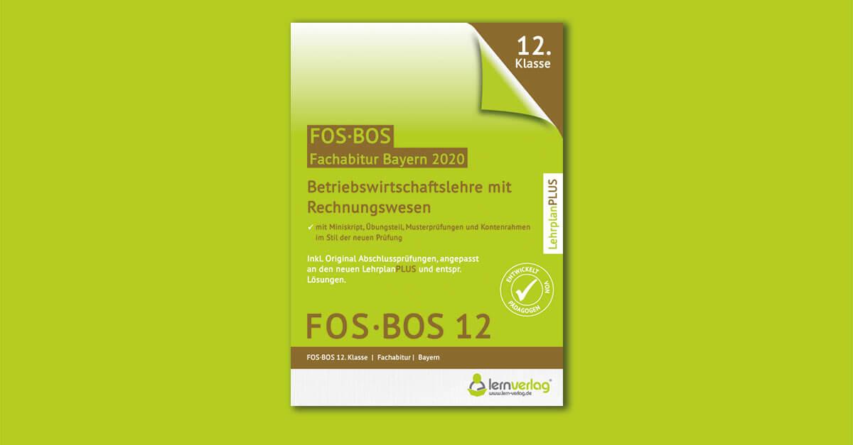 Abiturprüfung Betriebswirtschaftslehre mit Rechnungswesen FOS/BOS Bayern 12. Klasse 2020