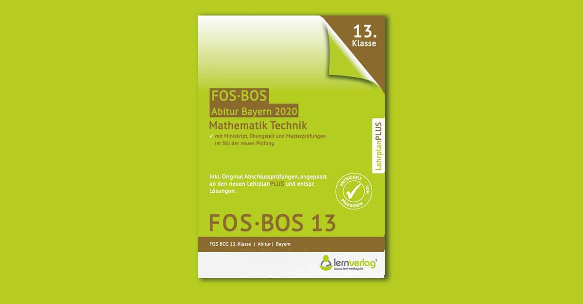 Abiturprüfung Mathematik Technik FOS/BOS Bayern 13. Klasse 2020