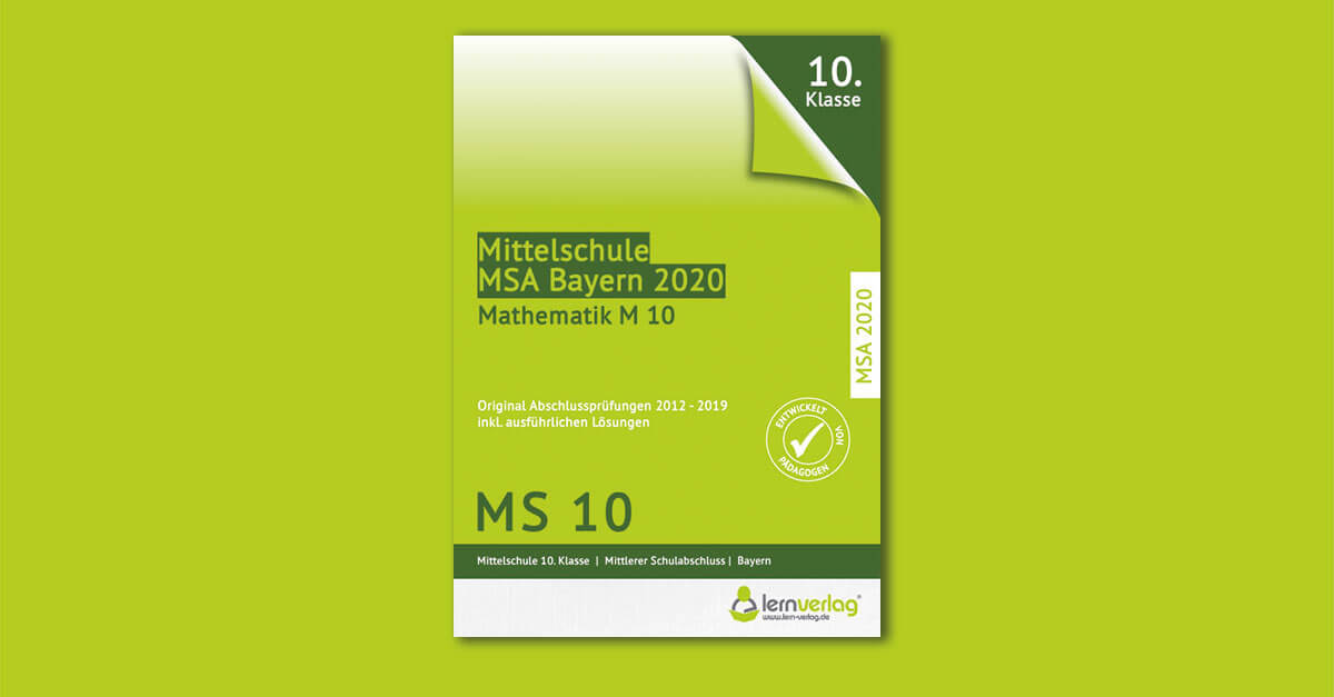 Original Abschlussprüfungen Mathematik Mittelschule M10 Bayern 2020