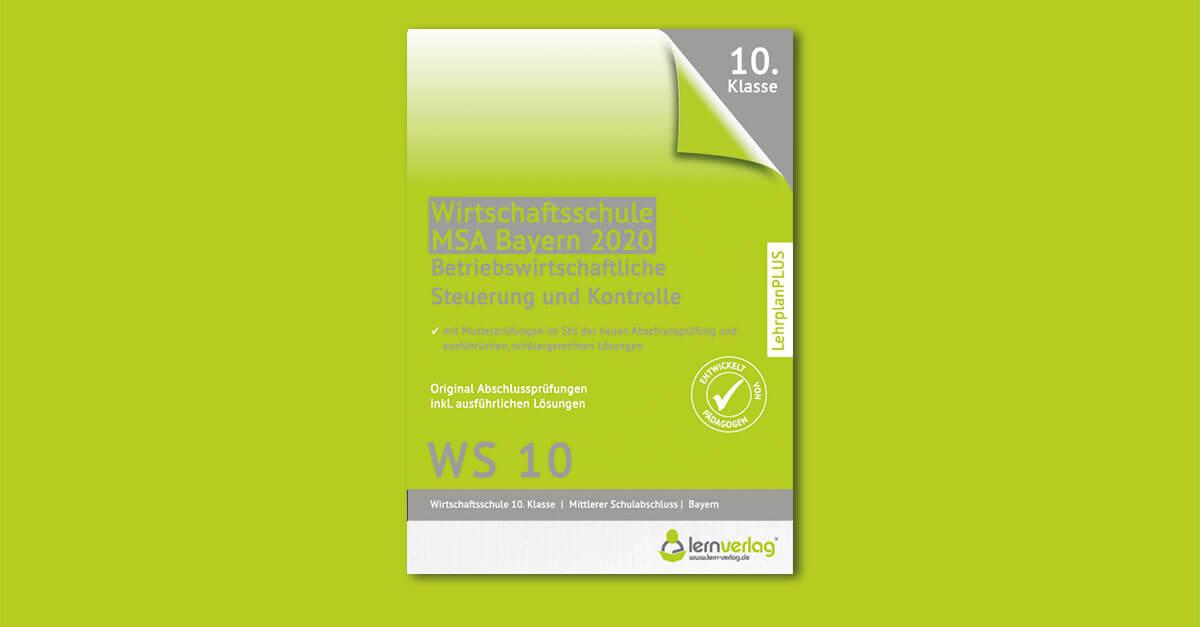 Original Abschlussprüfungen Betriebswirtschaftliche Steuerung und Kontrolle Wirtschaftsschule Bayern 2020